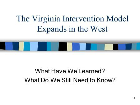 The Virginia Intervention Model Expands in the West