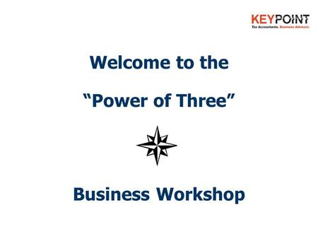 "Welcome to the ""Power of Three"" Business Workshop."
