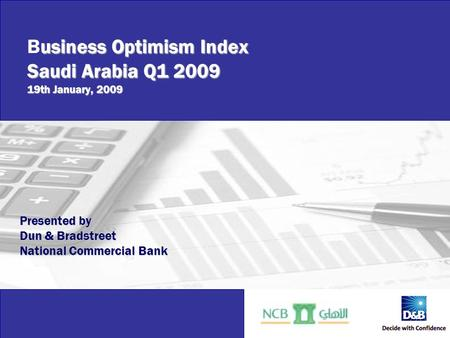 Business Optimism Index Saudi Arabia – Q1 2009 usiness Optimism Index Saudi Arabia Q1 2009 19th January, 2009 Business Optimism Index Saudi Arabia Q1 2009.
