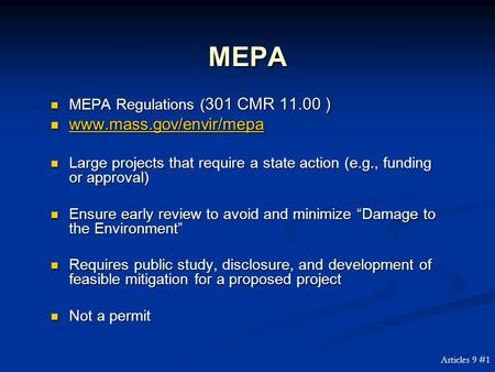 MEPA MEPA Regulations ( 301 CMR 11.00 ) MEPA Regulations ( 301 CMR 11.00 ) www.mass.gov/envir/mepa www.mass.gov/envir/mepa Large projects that require.