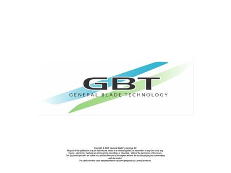 GBT - part of Econcern's Wind Holding BV - works closely with Darwind BV and Steelworks BV. GBT forms an essential part of the value chain that will provide.