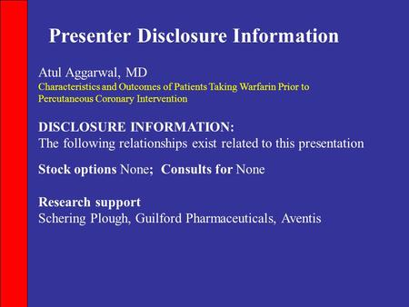 Presenter Disclosure Information DISCLOSURE INFORMATION: The following relationships exist related to this presentation Stock options None; Consults for.