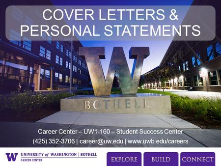 Career Center – UW1-160 – Student Success Center (425) 352-3706 | |  COVER LETTERS & PERSONAL STATEMENTS.
