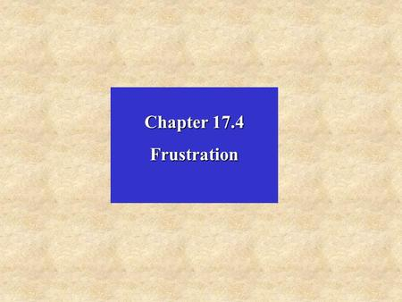 Chapter 17.4 Frustration. A contract is frustrated where for reasons beyond the parties' control, the contract becomes impossible to perform. The impossibility.