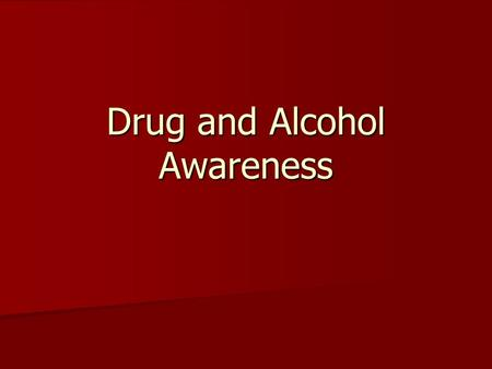 Drug and Alcohol Awareness THINK BEFORE YOU DRINK … Created on 11/7/03-by I. Walsh-Brown.
