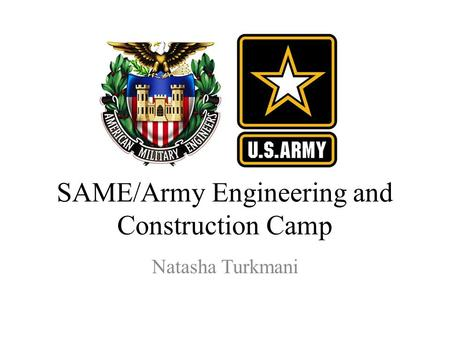Natasha Turkmani SAME/Army Engineering and Construction Camp.