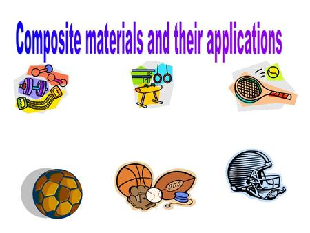 This is my introduction to the composite materials and their applications. In this presentation I am going to be writing about: Types of composite materials.