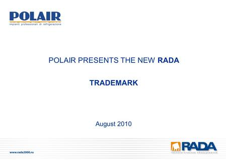 August 2010 POLAIR PRESENTS THE NEW RADA TRADEMARK.