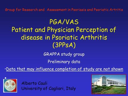 Group for Research and Assessment in Psoriasis and Psoriatic Artritis PGA/VAS Patient and Physician Perception of disease in Psoriatic Arthritis (3PPsA)