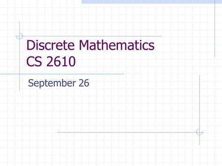 Discrete Mathematics CS 2610 September 26. 2 Equal Boolean Functions Two Boolean functions F and G of degree n are equal iff for all (x 1,..x n )  B.