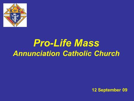 Pro-Life Mass Annunciation Catholic Church 12 September 09.