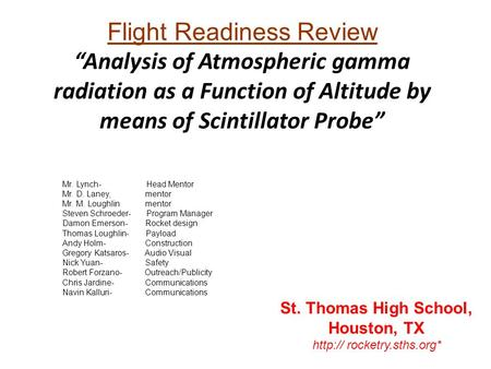 "Flight Readiness Review ""Analysis of Atmospheric gamma radiation as a Function of Altitude by means of Scintillator Probe"" St. Thomas High School, Houston,"