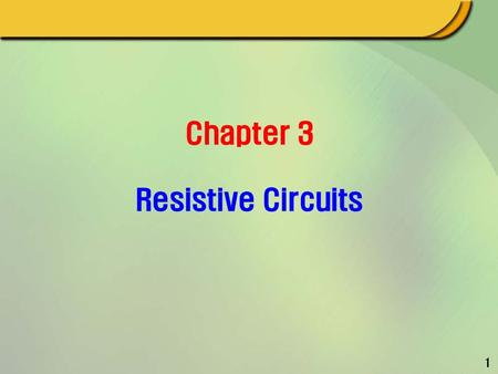 1 Chapter 3 Resistive Circuits. 2 Figure 3.1-1 The circuit being designed provides an adjustable voltage, v, to the load circuit. Figure 3.1-2 (a) A proposed.