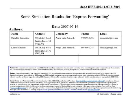 Doc.: IEEE 802.11-07/2180r0 SubmissionM. Benveniste (Avaya Labs) Some Simulation Results for 'Express Forwarding' Notice: This document has been prepared.