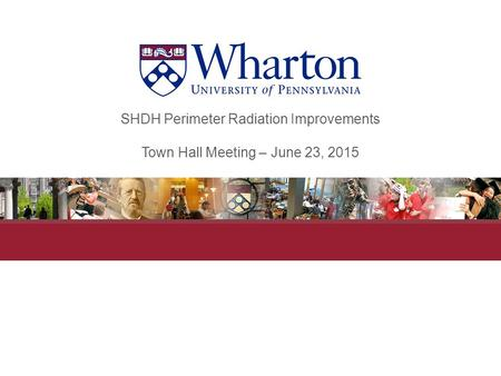 SHDH Perimeter Radiation Improvements Town Hall Meeting – June 23, 2015.