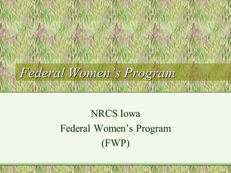 Federal Women's Program NRCS Iowa Federal Women's Program (FWP)