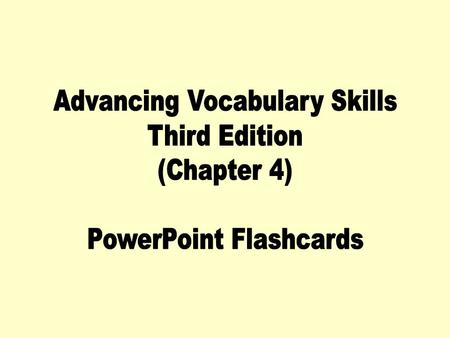 Advancing Vocabulary Skills Third Edition (Chapter 4)