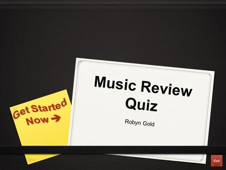Music Review Quiz Robyn Gold Exit. Directions On the following slide, is a selection of money values. Each value corresponds with a difficulty level and.