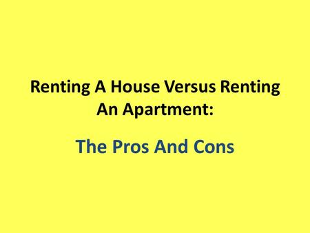 Renting A House Versus Renting An Apartment: The Pros And Cons.