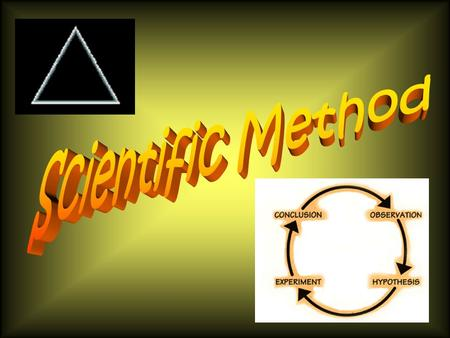 What is the Scientific Method? An organized set of steps used to solve a problem. Is there a certain number of sets? NO! It is simply a logical way to.