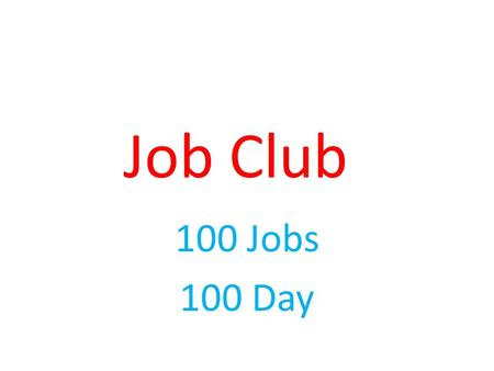 Job Club 100 Jobs 100 Day. Interview Stream www.sct.interviewstream.com Practice Prepare Perseverance Prevail.