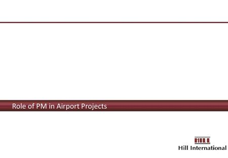 Role of PM in Airport Projects.  What constitutes a Successful Airport Implementation Programme?  Should the Process of Design and Construction of Airports.