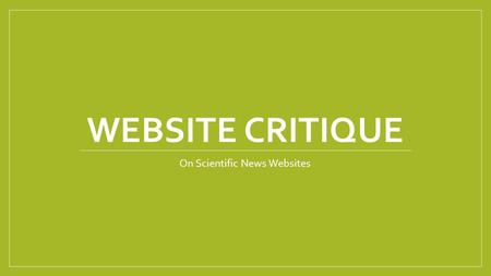 WEBSITE CRITIQUE On Scientific News Websites. IFLSCIENCE.com.