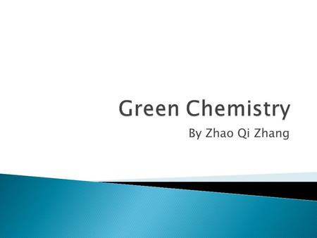 By Zhao Qi Zhang.  Introduction to green chemistry  10 th Principle overview ◦ Current Problem ◦ Some Solutions  1 st Principle overview ◦ Problem.