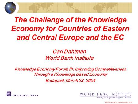 Carl Dahlman World Bank Institute