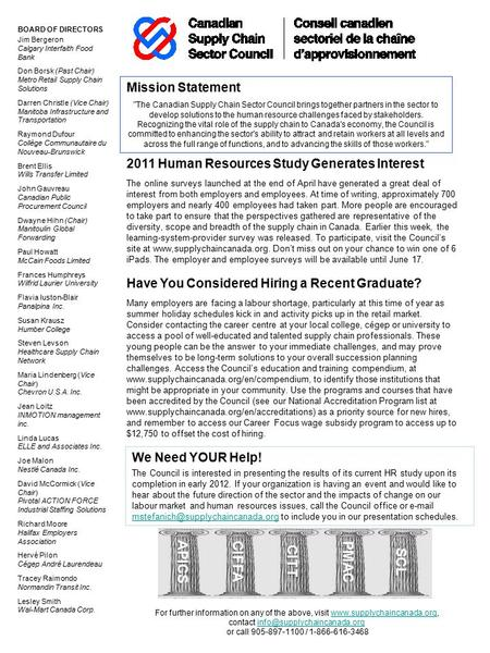 2011 Human Resources Study Generates Interest The online surveys launched at the end of April have generated a great deal of interest from both employers.