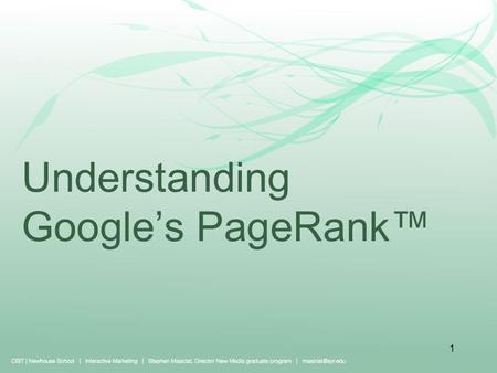 Understanding Google's PageRank™ 1. Review: The Search Engine 2.