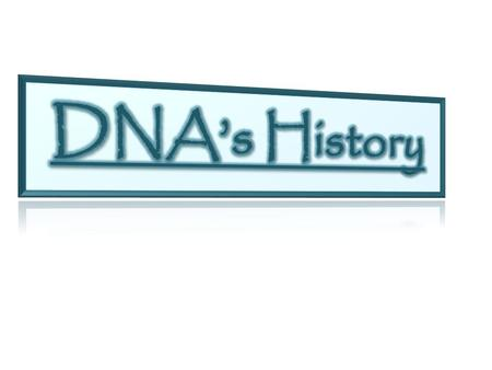 History Now that you know what DNA is and how it is constructed, how do you think it was found? Chargaff's Rule: One of the puzzling facts about DNA.