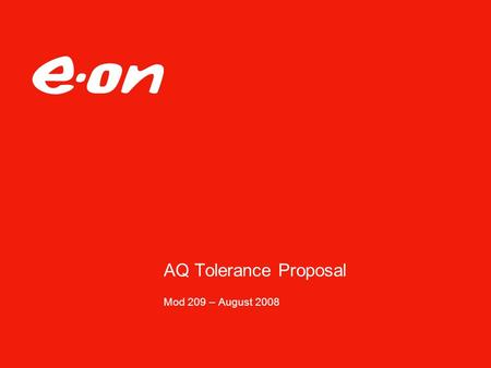 AQ Tolerance Proposal Mod 209 – August 2008. Page 2Theme Date Department AQ Tolerances  Provide a view of appropriate tolerances for AQ validation 