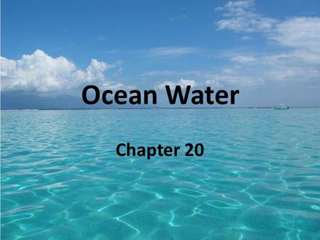 Ocean Water Chapter 20. Properties of Ocean Water Dissolved Gases: gases can enter the ocean from streams, volcanoes, organisms, and the atmosphere. Gases.