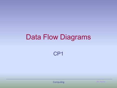 Data Flow Diagrams CP1 Computing.