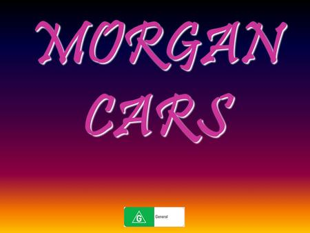 MORGAN CARS. The Morgan Motor Company located in Britain doesn't change in a changing world. Not only it is still independent, but it also makes each.