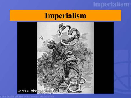 Imperialism. Imperialism: The policy by a stronger nation to attempt to create an empire by dominating weaker nations economically, politically, culturally,