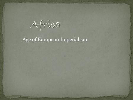 Africa Age of European Imperialism.