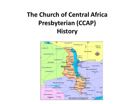 The Church of Central Africa Presbyterian (CCAP) History.