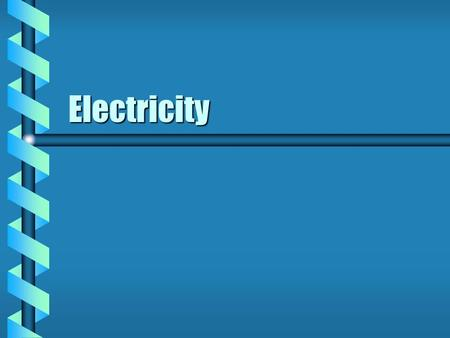 Electricity. A. Electric Charge 1. Static electricity is the accumulation of excess electric charges on an object. a. More e¯ = negative charge b. More.