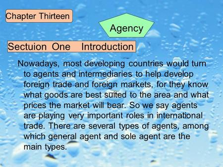Nowadays, most developing countries would turn to agents and intermediaries to help develop foreign trade and foreign markets, for they know what goods.