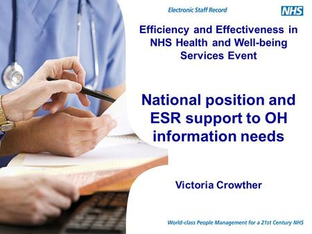 World-class People Management for a 21 st Century NHS1 Efficiency and Effectiveness in NHS Health and Well-being Services Event National position and.