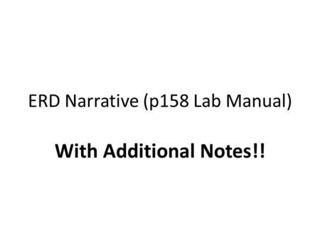 ERD Narrative (p158 Lab Manual) With Additional Notes!!