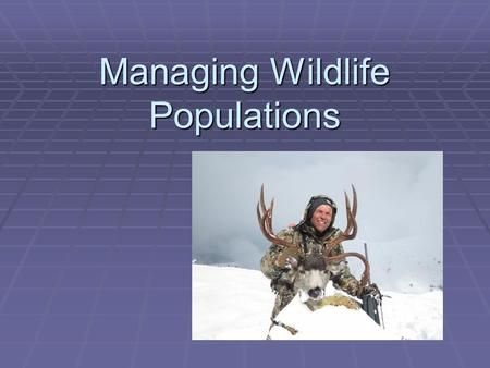Managing Wildlife Populations. Next Generation Science / Common Core Standards Addressed!  HS ‐ LS4 ‐ 5. Evaluate the evidence supporting claims that.