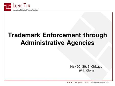 Trademark Enforcement through Administrative Agencies May 02, 2013, Chicago IP in China.