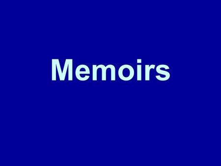 Memoirs. A memoir is a piece of autobiographical writing, usually shorter in nature than a comprehensive autobiography.