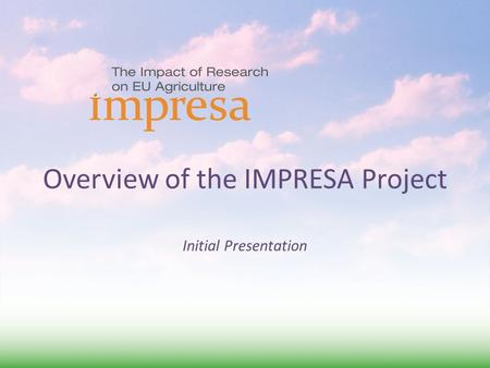 Overview of the IMPRESA Project Initial Presentation.