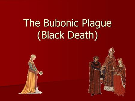 The Bubonic Plague (Black Death). The Middle Ages saw severe changes in the population that altered the economy of Europe. Beginning in 1315, Europe experienced.