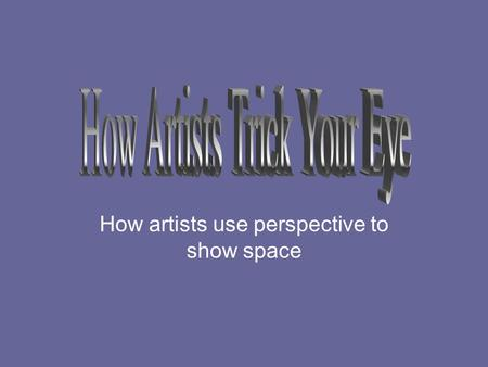 How artists use perspective to show space