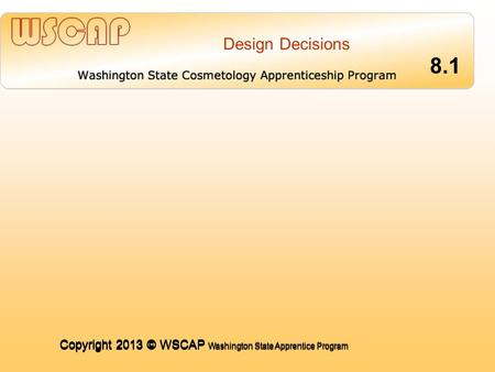 Copyright 2013 © WSCAP Washington State Apprentice Program COMMUNICATING FOR SUCCESS 1.4 COMMUNICATING FOR SUCCESS 1.4 COMMUNICATING FOR SUCCESS 1.4 COMMUNICATING.